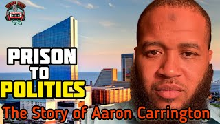 From Prison To Politics The Story Of Aaron Carrington