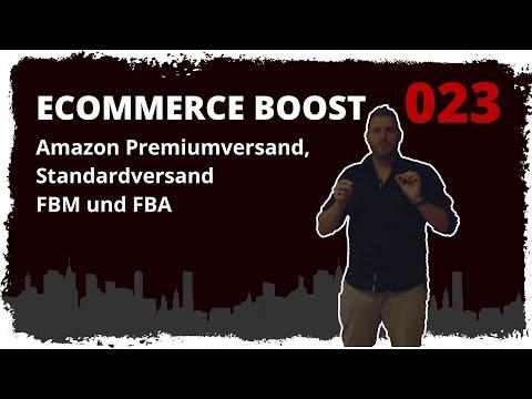 ecommerce boost #023: Amazon Premiumversand vs. Standardversand vs. FBM vs. FBA
