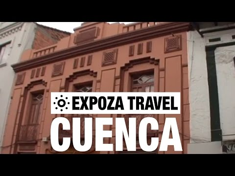 Cuenca (Ecuador) Vacation Travel Video Guide