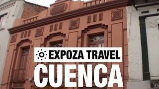Cuenca (Ecuador) Vacation Travel Video Guide