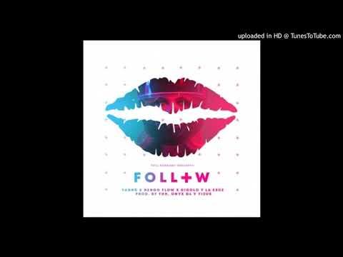 Yannc Ft. Nengo Flow  Gigolo Y La Exce - Follow