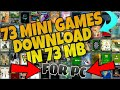 73 MINI GAMES IN 73 MB FOR PC... DOWNLOAD NOW!!