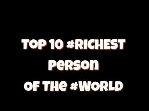The Top 10 richest person of the world