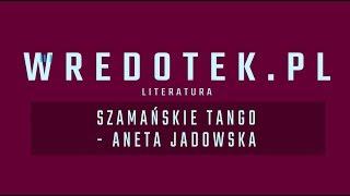 Szamańskie tango - Aneta Jadowska | recenzja + konkurs