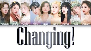 Download lagu TWICE (트와이스/トゥワイス) - Changing (Color Coded Lyrics Eng/Rom/Kan)