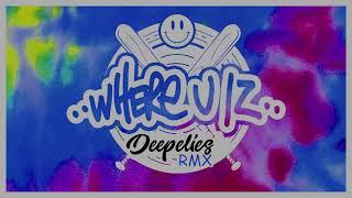 Deepelies - Where u iz ( Fatboy Slim RMX) (Where you is remix)