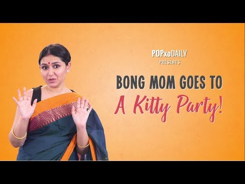 Bong Mom Goes To A Kitty Party! - Trailer - POPxo