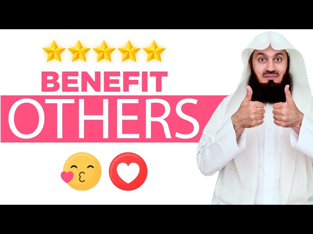 Benefit Yourself By Benefitting Others - Mufti Menk