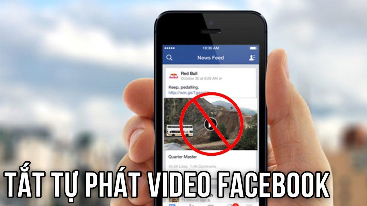 Hướng dẫn tắt tính năng tự động phát video trên Facebook