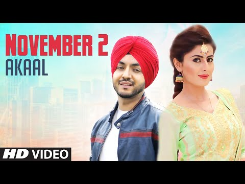 November 2 ( Official Video ) | Akaal | New Punjabi Songs 2018 | Latest Punjabi Songs 2018