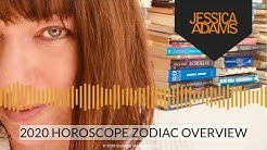 2020 Horoscope Zodiac Overview by Jessica Adams
