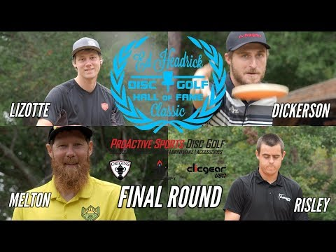 2017 Ed Headrick Hall of Fame Classic: Final Round (Lizotte, Dickerson, Melton, Risley)