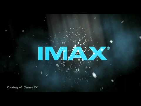 Official Theatrical Trailer of IMAX in Cinema XXI