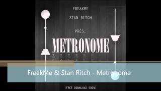 FreakMe & Stan Ritch - Metronome (Original Mix)