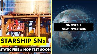 SpaceX Starship Updates I SN5 Static Fire & Hop Test I UK & Bharti Global Invest $1B in OneWeb