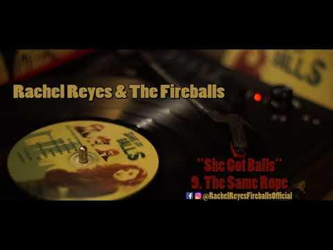 9.The Same Rope - Rachel Reyes & The Fireballs - She Got Balls