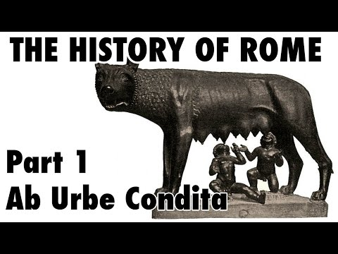 The History of Rome - Part 1: Ab Urbe Condita