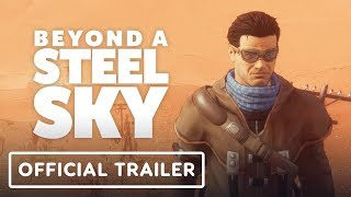 Beyond a Steel Sky - Official Trailer