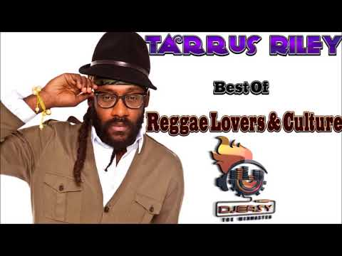 Tarrus Riley Mixtape Best of Reggae Lovers and Culture Mix by djeasy
