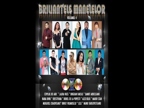 Briliantele Manelelor - Vol 4 / 2018 (Compilatie - Full Mp3)