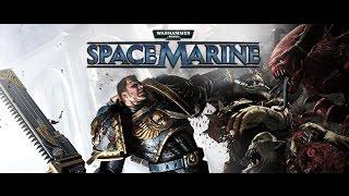 [ESL] Warhammer 40000: Space Marine: Полное прохождение