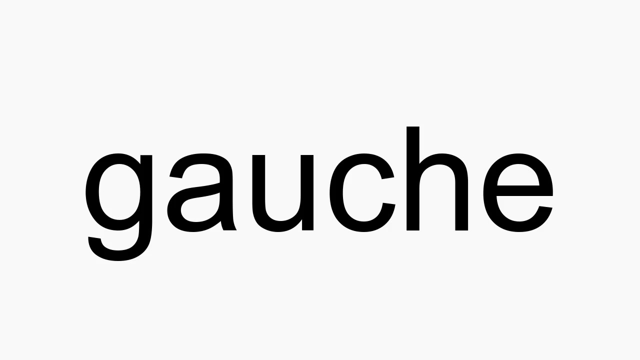 How to pronounce gauche