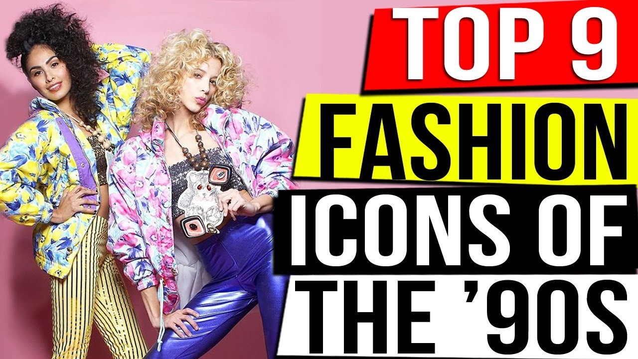 FASHION 90s , Top 9 Fashion Icons of the \u201990s