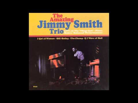 I got a woman - The amazing Jimmy Smith trio Live at the village gate
