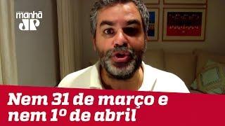 Que maravilha! Nem 31 de março e nem 1º de abril | #CarlosAndreazza