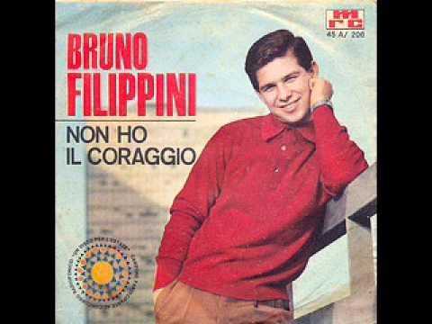 Bruno  Filippini   Non ho il coraggio Pallavicini Malgoni Canzone partecipante al disco per lestate 1964