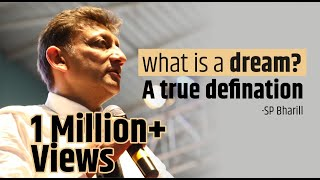 What is a Dream? A True Definition by SP Bharill