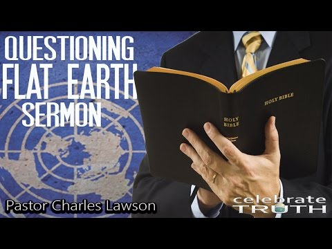 Questioning FLAT EARTH Sermon PREACHED IN CHURCH ⛪