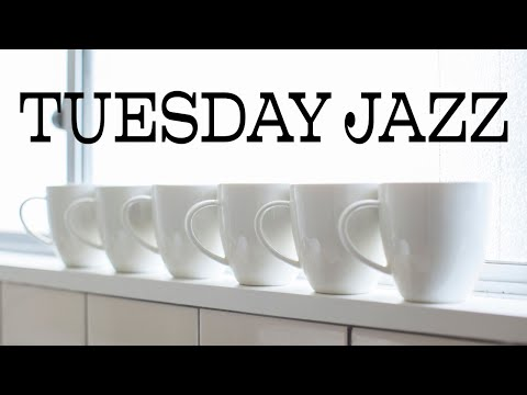 Tuesday Cafe Jazz - Tender Piano JAZZ Music For Work,Study,Calm