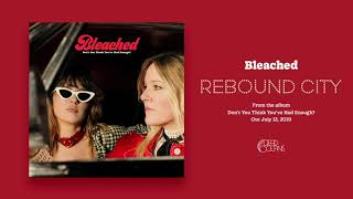 YouTube動画:Bleached - Rebound City (Official Audio)