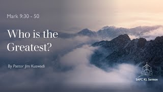 Mark 9:30 -50 Who is the greatest?
