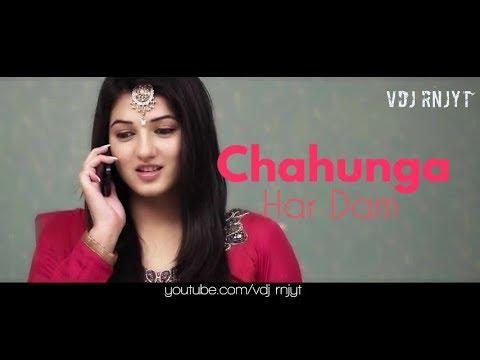 Chaha Hai Tujhko -remix(with punjabi lyrics)-mashup  vdj rnjyt  Mann  latest 2017