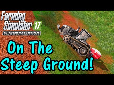 Let's Play FS17, Estancia Lapacho #78: Working The Steep Ground!