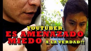ALERTA!! YOUTUBER ES AMENAZA-DO por realizar denuncias