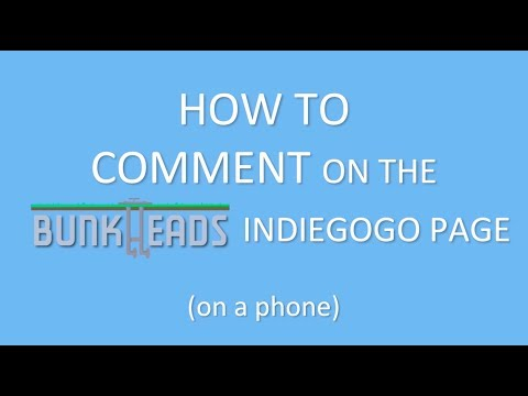How to Comment on the Bunkheads Indiegogo Campaign (on a phone)