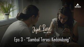 """Thumbnail of JEJAK RASA: Eps 3 """"Sambal Terasi Kedondong"""""""
