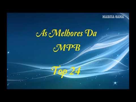 As Melhores Da MPB   Top 24🎵