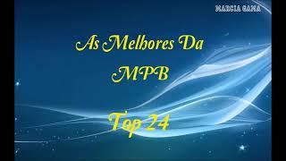Baixar As Melhores Da MPB   Top 24🎵