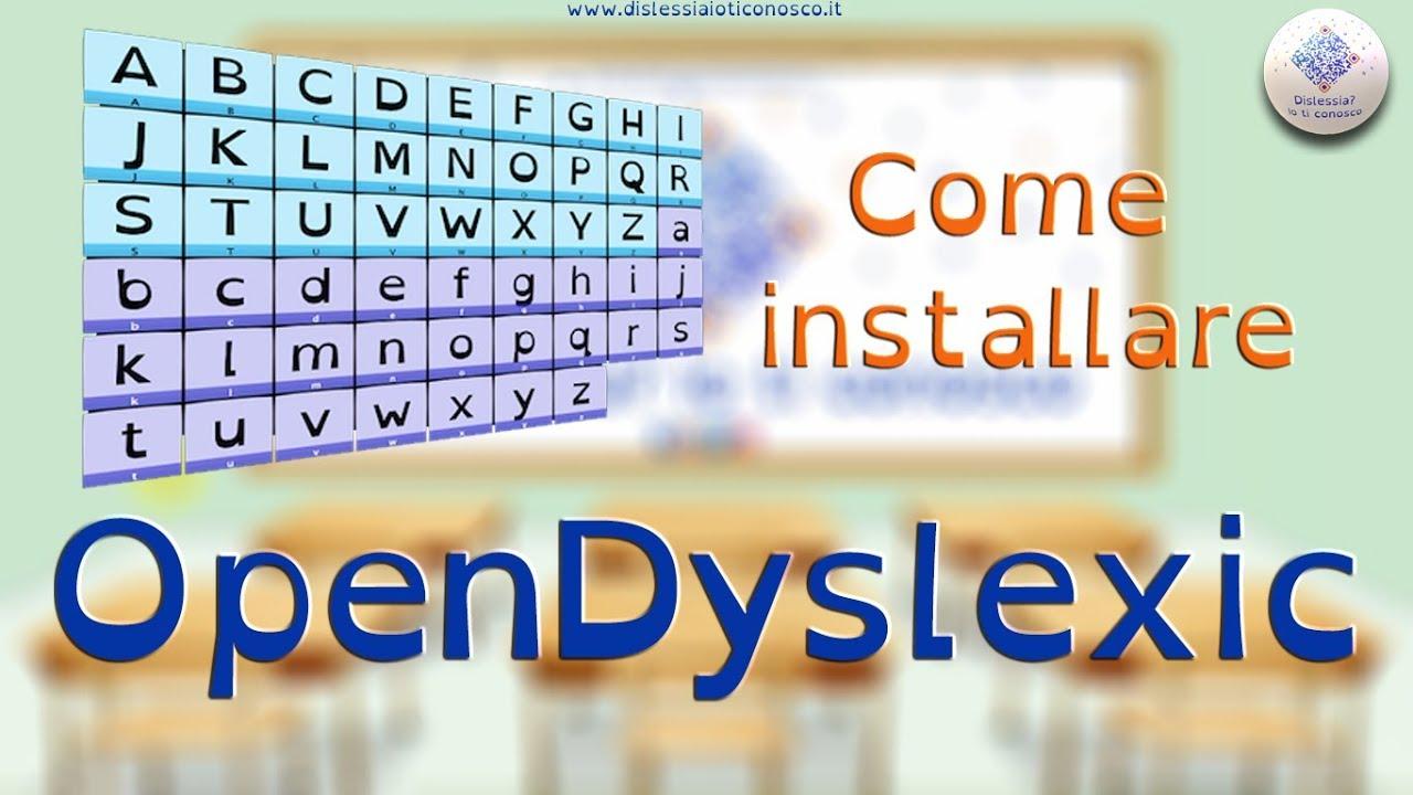 Come installare OpenDyslexic il font per la dislessia