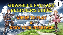 Granblue Fantasy Beginner's Guide: Where to Play & Know Your Interface