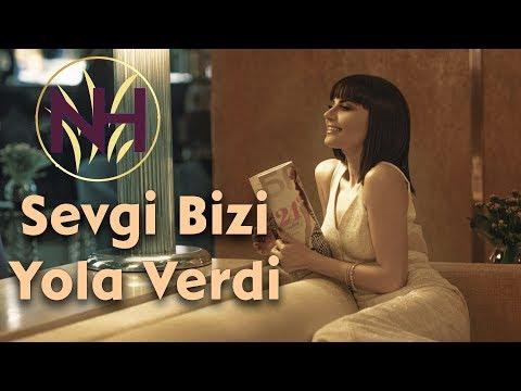 Natavan Həbibi - Sevgi Bizi Yola Verdi