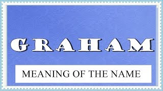 Meaning of the name graham. what is baby graham?graham a for boy. this originates from scottish grantha...