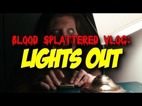 Lights Out 2016 Blood Splattered Vlog Horror Movie Review