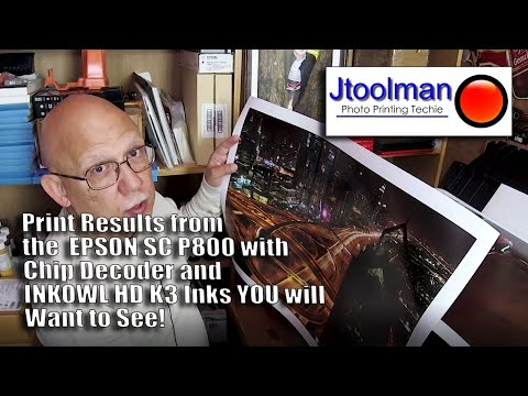 EPSON SC P800 With Chip Decoder & INKOWL HD K3 Inks Results!