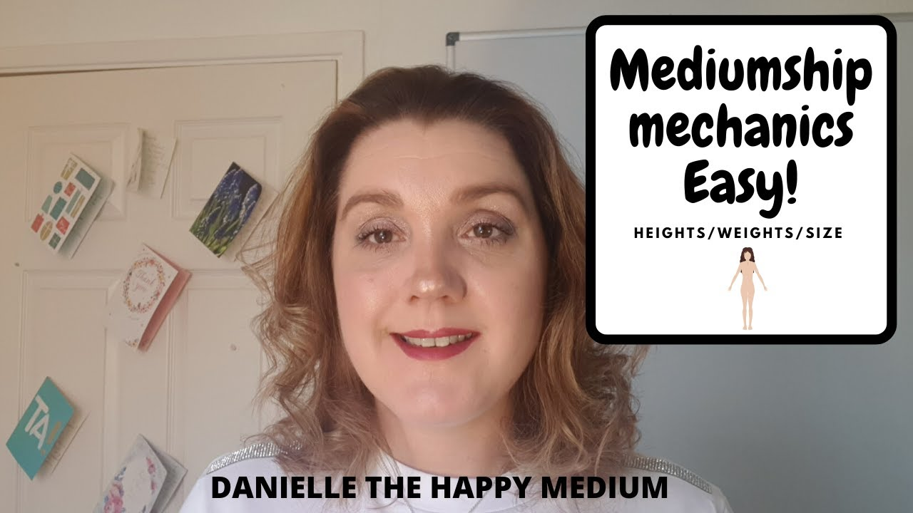 Heights,Weights Size in Mediumship Development & Mediumship Training.