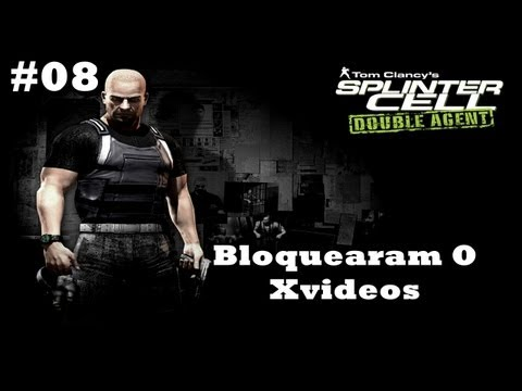 #08 Detonado Splinter Cell Double Agent - Bloquearam O XVideos ( Comentado BR ) Travel Video